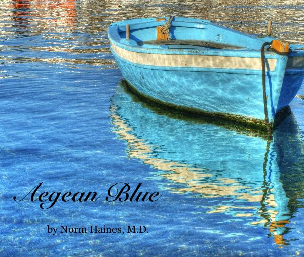 View Aegean Blue by Norm Haines, M.D.