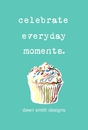 Celebrate Everyday Moments - pocket and trade book