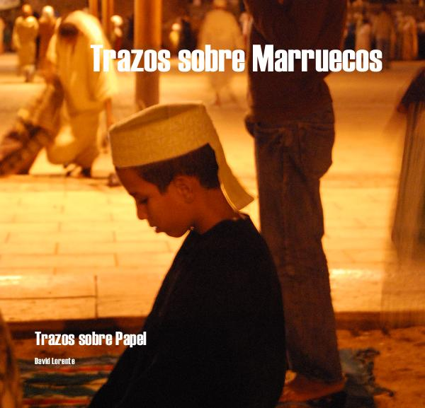 View Trazos sobre Marruecos by David Lorente