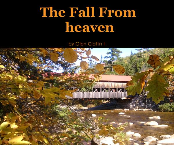 View The Fall From heaven by Glen Claflin II