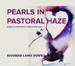 View PEARLS  IN PASTORAL HAZE by REVEREND LAINIE DOWELL
