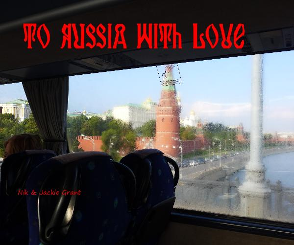 View To Russia with Love by Nik & Jackie Grant