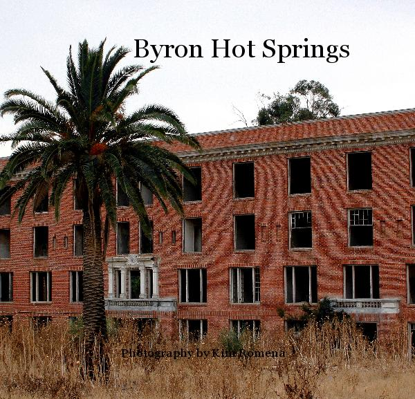 View Byron Hot Springs by Photography by Kim Romena