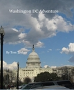 Washington DC Adventure, as listed under Travel