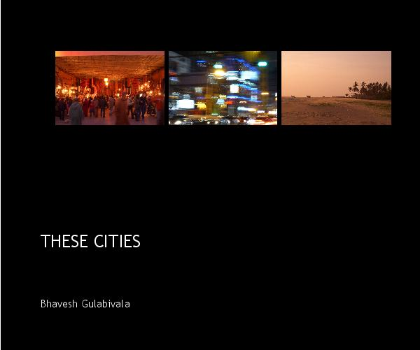 View THESE CITIES by Bhavesh Gulabivala