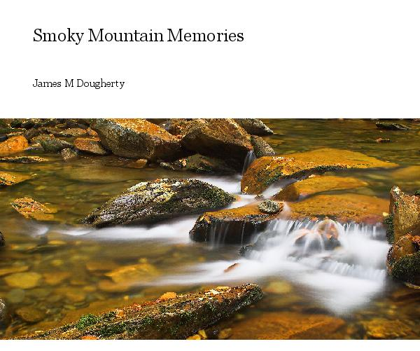 Ver Smoky Mountain Memories por James M Dougherty