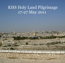 KHS Holy Land Pilgrimage 17-27 May 2011