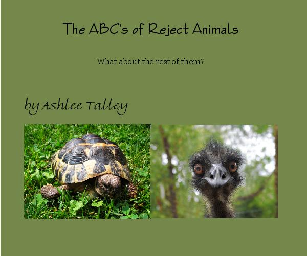 View The ABC's of Reject Animals by Ashlee Talley