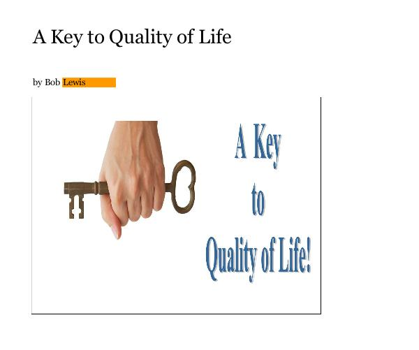 View A Key to Quality of Life by Bob Lewis