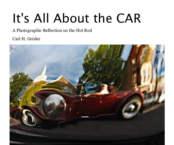 View It's All About the CAR by Carl H. Geisler