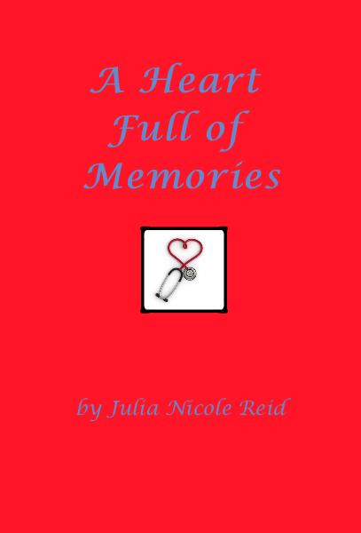 View A Heart Full of Memories by Julia Nicole Reid