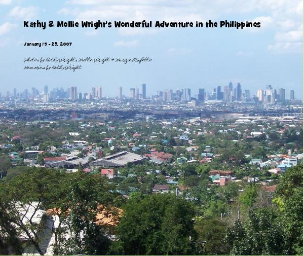 View Kathy & Mollie Wright's Wonderful Adventure in the Philippines by Photos by Kathy Wright, Mollie Wright & Margie Rafetto