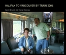 HALIFAX TO VANCOUVER BY TRAIN 2006 - Travel photo book