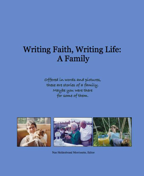 View Writing Faith, Writing Life: A Family by Nan Heldenbrand Morrissette, Contributor and Editor