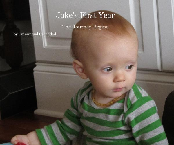 View Jake's First Year by Granny and Granddad