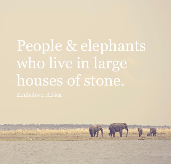 View People & elephants who live in large houses of stone. by Angela Lau