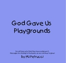 God Gave Us Playgrounds, as listed under Religion & Spirituality