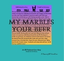 My Marbles Your Beer, as listed under Sex & Relationships