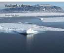 Svalbard, a dream... - Travel photo book