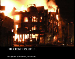 View THE CROYDON RIOTS by Photographs by Adam and John Hooton