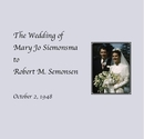 The Wedding of Mary Jo Siemonsma to Robert M. Semonsen - photo book