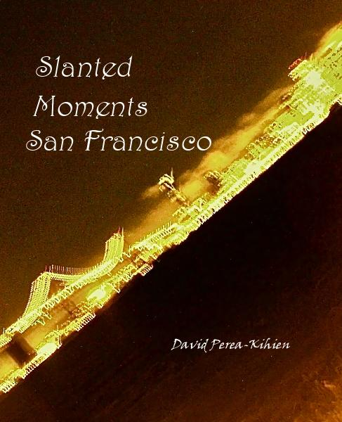 View Slanted Moments San Francisco by David Perea kihien
