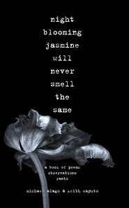 View night blooming jasmine will never smell the same by michael alago & keith caputo