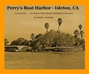 Perry's Boat Harbor - Isleton, CA - Arts & Photography photo book
