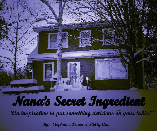 View Nana's Secret Ingredient by Stephanie Dawn & Holly Ann