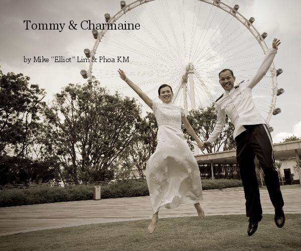 "View Tommy & Charmaine by Mike ""Elliot"" Lim & Phoa KM"