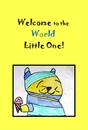 Welcome to the World Little One!, as listed under Children