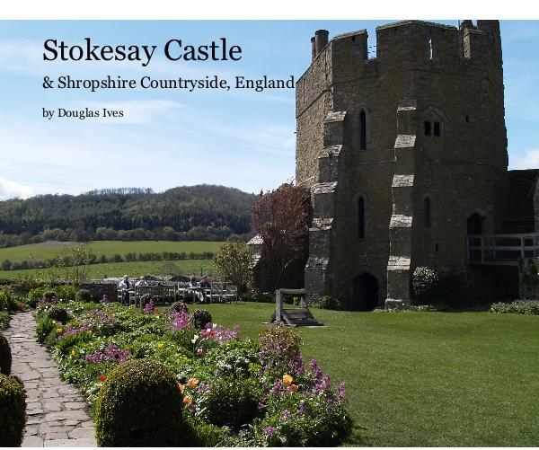 View Stokesay Castle by Douglas Ives