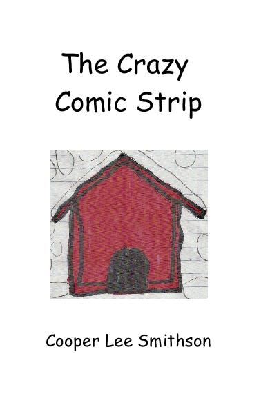 View The Crazy Comic Strip by Cooper Lee Smithson