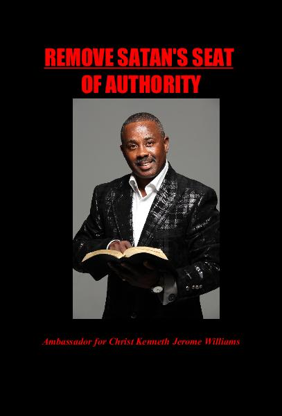 View REMOVE SATAN'S SEAT OF AUTHORITY by Ambassador for Christ Kenneth Williams