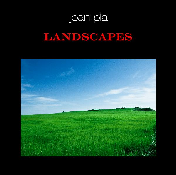 View LANDSCAPES by JOAN PLA