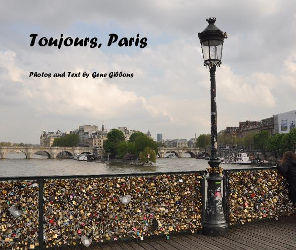 View Toujours, Paris by Photos and Text by Gene Gibbons