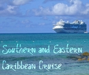 Southern/Eastern Caribbean Cruise 3, as listed under Travel