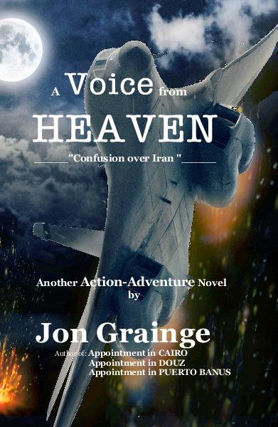 View A Voice from HEAVEN by Jon Grainge Author of: Appointment in CAIRO Appointment in DOUZ Appointment in PUERTO BANUS