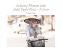 Vietnam - Enduring Moments with Global Dental Relief - $29.95 - 28 page soft cover, as listed under Nonprofits & Fundraising