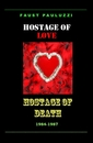 hostage of love / hostage of death, as listed under Poetry