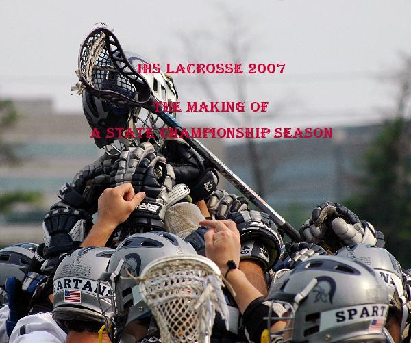 View 2007 IHS Boys Lacrosse by Richard Zagari