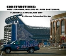 CONSTRUCTIONS: METS' STADIUMS, WILLETTS PT. AUTO BODY SHOPS, FLUSHING & LONG ISLAND CITY - Arts & Photography photo book