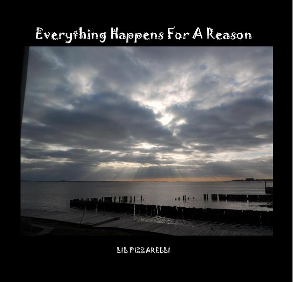 View Everything Happens For A Reason by LIL PIZZARELLI