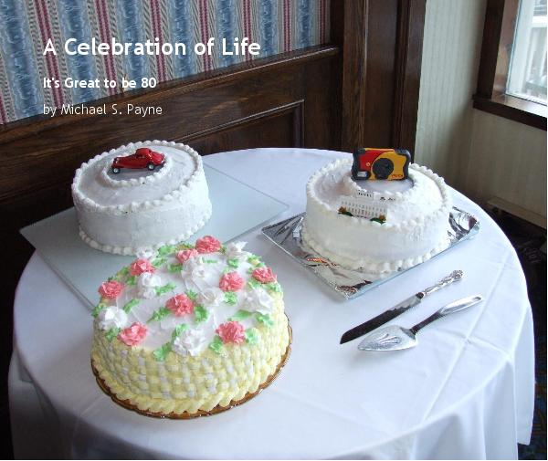 Ver A Celebration of Life por Michael S. Payne