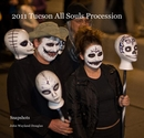 2011 Tucson All Souls Procession - Arts & Photography photo book