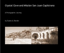 Crystal Cove and Mission San Juan Capistrano - Travel photo book