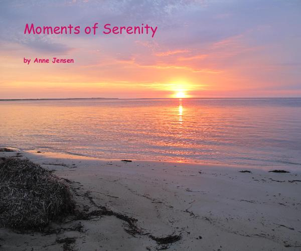 View Moments of Serenity by Anne Jensen
