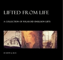 Lifted from Life - Arts & Photography photo book