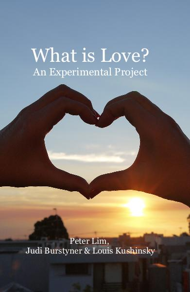 View What is Love? by Peter Lim, Judi Burstyner & Louis Kushinsky