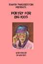 Elmyra Finklebottom presents: Poetry for big kids - Poetry pocket and trade book